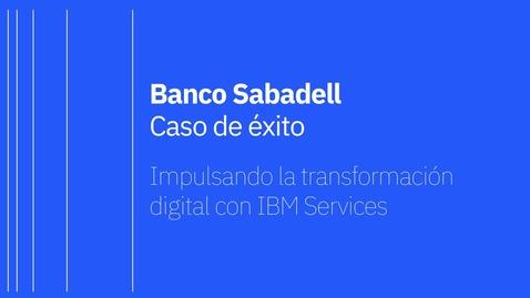 Thumbnail for entry Banco Sabadell - Caso de éxito