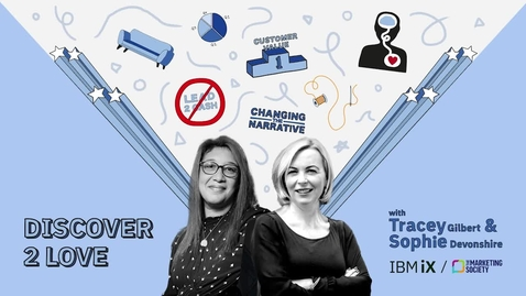 Thumbnail for entry Discover 2 Love Podcast - with IBM and The Marketing Society.
