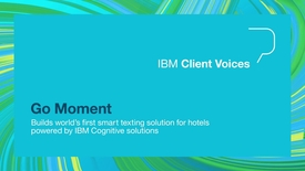 Thumbnail for entry Go Moment builds world's first smart texting solution for hotels powered by IBM cognitive solutions