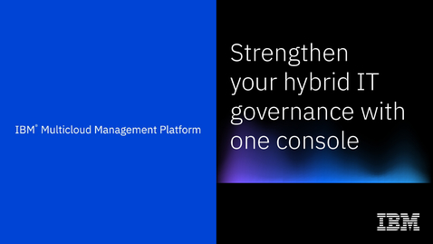 Thumbnail for entry Manage cloud costs and assets with IBM Multicloud Management Platform