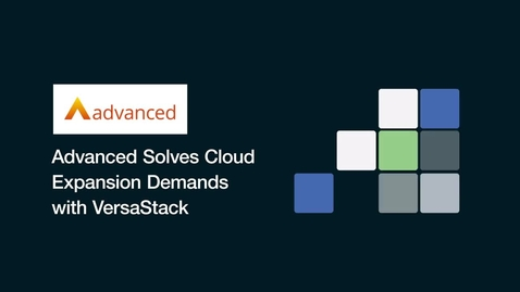 Thumbnail for entry Advanced solves cloud expansion demands with VersaStack