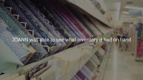 Thumbnail for entry JOANN Stores quickly pivots its supply chain to handle online orders