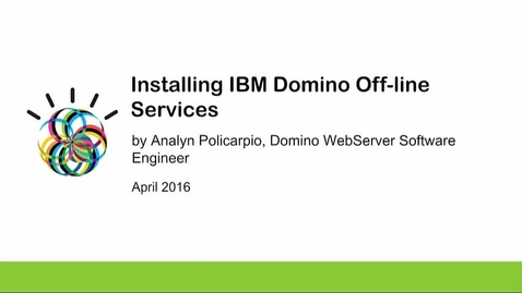Thumbnail for entry Installing IBM Domino Off-line Services