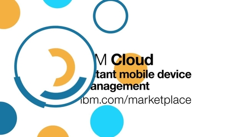 Thumbnail for entry IBM Cloud Marketplace How-to Get Instant Mobile Device Management