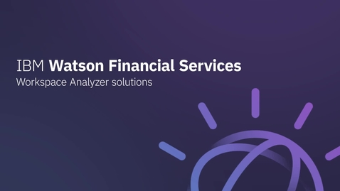 Thumbnail for entry IBM Watson Financial Services - Workspace Analyzer solutions