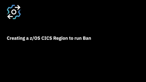 Thumbnail for entry Creating a z/OS CICS Region to run Banking applications on Red Hat OpenShift Container Platform through z/OS Cloud Broker