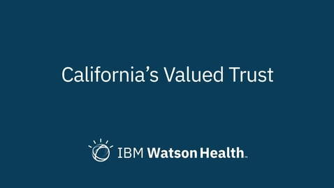 Thumbnail for entry Watson Health Client Success Story - California's Valued Trust
