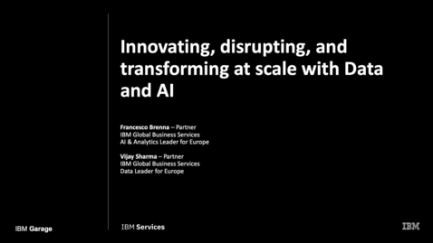 Thumbnail for entry The IBM Garage: Innovating, disrupting, and transforming at scale with Data and AI