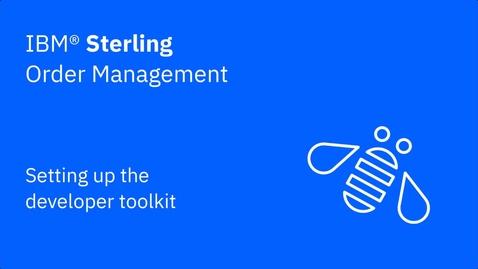 Thumbnail for entry Setting up the developer toolkit - IBM Sterling Order Management