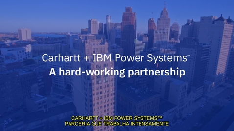 Thumbnail for entry Carhartt + IBM Power Systems A Hard-Working Partnership (BR-PT)