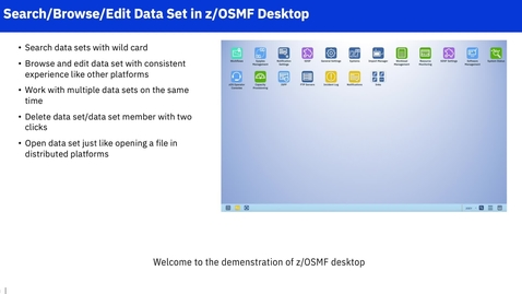 Thumbnail for entry Manage Data Sets Easily with the z/OSMF Desktop
