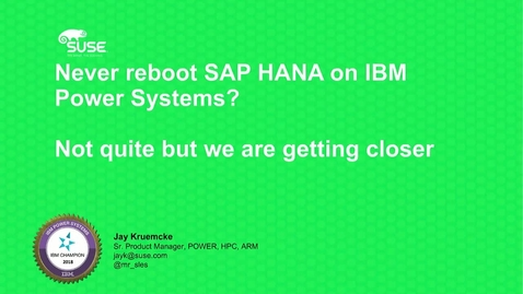 Thumbnail for entry Never shut down SAP HANA on IBM Power Systems? Not exactly but we are getting closer Webcast