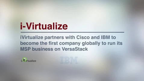 Thumbnail for entry i-Virtualize builds an agile architecture with VersaStack