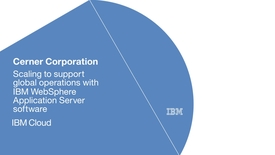 Thumbnail for entry Cerner Corporation scales to support global operations with IBM WebSphere Application Server software