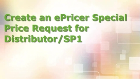 Thumbnail for entry Video: Create an ePricer special price request for Distributors/SP1 in EMEA