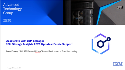 Thumbnail for entry IBM Storage Insights 2021 Updates:  Fabric Support  08-05-2021