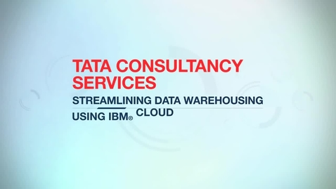 Thumbnail for entry Tata Consultancy cuts data warehouse ops costs by 20% with IBM SmartCloud Analytics