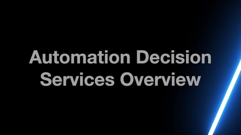Thumbnail for entry Automate Decision Services Overview