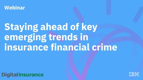 Thumbnail for entry Staying ahead of key emerging trends in insurance financial crime
