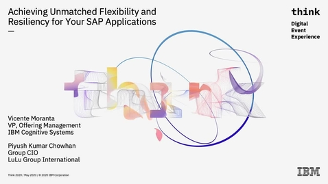 Thumbnail for entry Achieving unmatched flexibility & resiliency for your SAP applications Think 2020 On-Demand Session