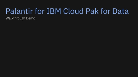 Thumbnail for entry Palantir for IBM Cloud Pak® for Data demo