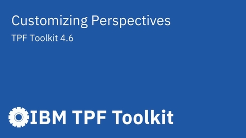 Thumbnail for entry TPF Toolkit: Customizing Perspectives