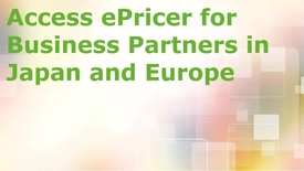 Access ePricer for Business Partners in Japan and Europe