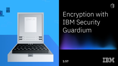 Thumbnail for entry Encryption with IBM Security Guardium