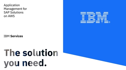 Thumbnail for entry IBM Services: Managed SAP on AWS
