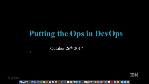 Thumbnail for entry Putting the Ops in DevOps