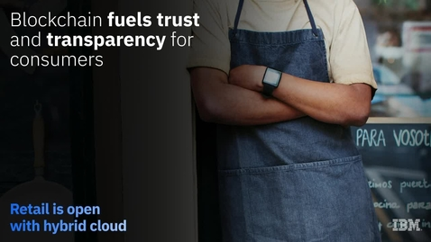 Thumbnail for entry How blockchain fuels trust and transparency for consumers