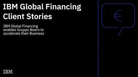 Thumbnail for entry IBM Global Financing enables Gruppo Boero to accelerate their business