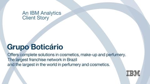 Thumbnail for entry Grupo Boticário - Prédire la demande des consommateurs en matière de cosmétiques grâce à des informations plus approfondies