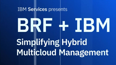 Thumbnail for entry BRF + IBM: simplificando o Hybrid Multicloud Management