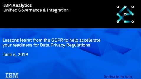 Thumbnail for entry Lessons learnt from the GDPR to help accelerate your readiness for Data Privacy Regulations