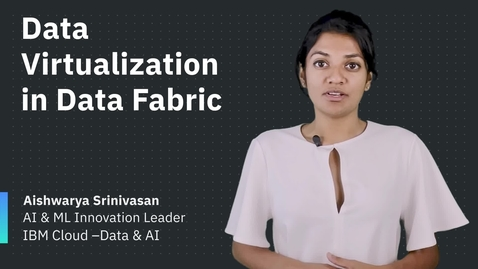 Thumbnail for entry Data Virtualization in Data Fabric