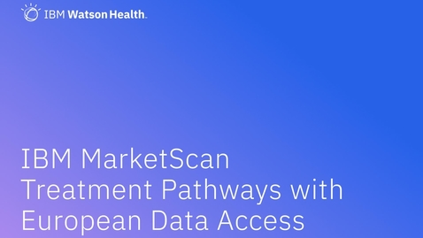 Thumbnail for entry IBM MarketScan Treatment Pathways with European Data Access overview video