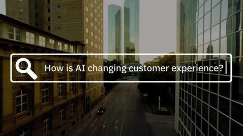 Thumbnail for entry En primer plano: Cómo la IA está cambiando la experiencia del cliente?
