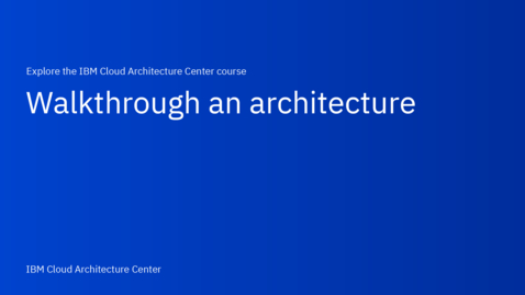 Thumbnail for entry Walkthrough an architecture