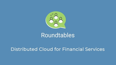 Thumbnail for entry Distributed Cloud for Financial Services