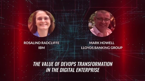 Thumbnail for entry The Value of DevOps Transformation in the Digital Enterprise; IBM Z and Lloyd's Banking Group