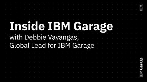Thumbnail for entry Inside IBM Garage