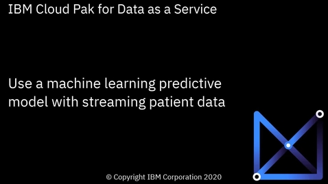 Thumbnail for entry Use a Watson Machine Learning predictive model with streaming patient data