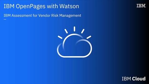 Thumbnail for entry IBM Assessment for  Vendor Risk Management