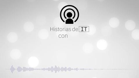 Thumbnail for entry Historias de IT: