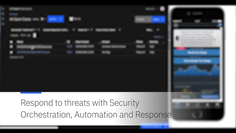 Thumbnail for entry Respond to threat with Security Orchestration Automation & Response (SOAR)