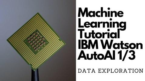 Thumbnail for entry 使用 IBM Watson AutoAI 进行机器学习第 1 部分:数据探索和可视化