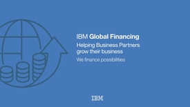 Thumbnail for entry Using IBM Global Financing to differentiate your solutions