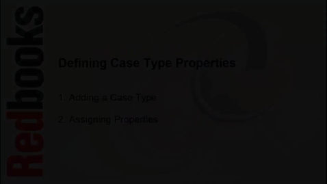 Thumbnail for entry Building a simple solution - Defining Case Type properties