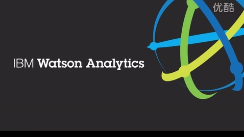 Welcome to Watson Analytics: Let's get started
